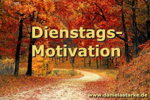 Motivation am Dienstag